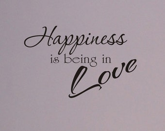 Happiness is Being In Love wall decal