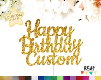 Custom Happy Birthday Cake Topper, Happy Birthday Name Cake Topper, Personalized Happy Birthday Cake Topper, Custom Birthday Decorations