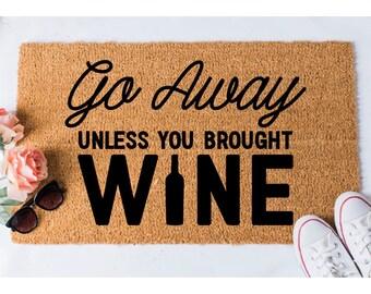 Go Away Doormat - Funny Door Mat - Funny Doormat - Booze Doormat - Welcome Mat - Unique Doormat - Funny Mat - Funny Doormat - Wine Doormat