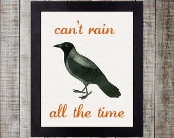 Vintage Print - The Crow 'can't rain all the time'