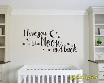 I Love You To The Moon and Back - Wall decal quote - Home Decor - Quote Decal - Baby Room Decal - Nursery Wall Quote