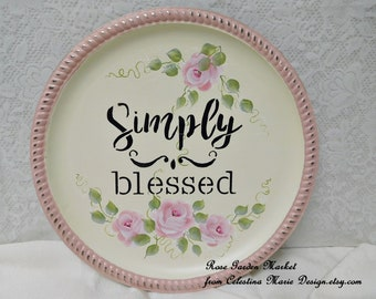 Simply Blessed Round Catering Tray Sign Art with Hand Painted Cottage Pink Blush Roses, Distress, Home Display, Farmhouse, ECS