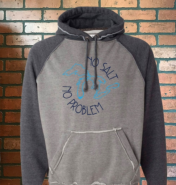 Multiple Colors Available: No Salt, No Problem men's hoodie - Lake Life sweatshirt - Great Lakes - Michigan hoodies