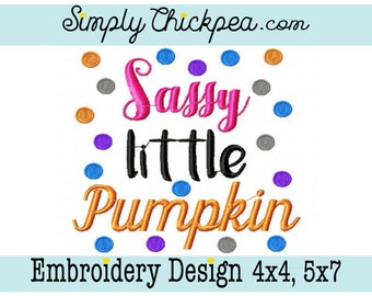 Embroidery Design - Sassy Little Pumpkin - Halloween Embroidery Saying - For 4x4 and 5x7 Hoops