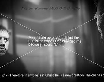 My sins are no one's fault but the one in the mirror. Religious inspiration encouraging photos by Family of seven INSPIRE downloadable file