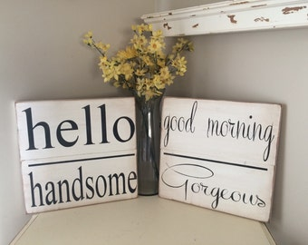 Good morning Gorgeous and Hello handsome 15x15 slat board wood signs