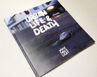 urban life & death photography book