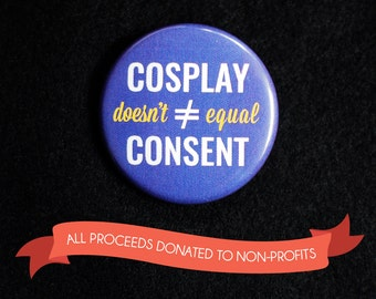 """Cosplay doesn't equal consent - 1.25"""" button pin badge"""