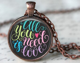 All You Need is Love - Valentine's Day - Quote Pendant, Necklace or Key Chain - Choice of 4 Colors - 1 Inch Round
