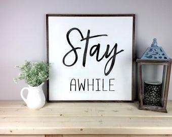 Stay Awhile Sign | Rustic Farmhouse Sign | Fixer Upper Decor | Home Decor