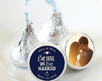 108 Photo Hershey Kiss® Stickers - Hershey Kiss Stickers  - Wedding Hershey Kiss Labels  - Eat Drink and be married - Photo Kiss Seals