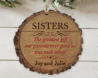 Sisters Greatest Gift Personalized Wood Ornament, christmas ornament, custom, engraved, wood log, christmas decor, gift -gfyL12016166