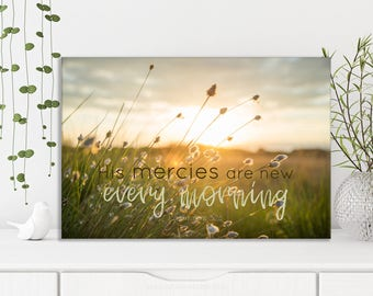 Christian Wall Art Canvas- His Mercies Are New Every Morning, Lamentations, Sunrise, Field, Bible verse, Faith Art, Scripture