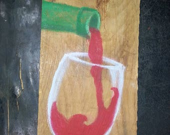 Rustic Wine Painting on  Wood