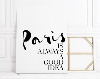 Paris is Always a Good Idea Canvas Quotes, Paris, Typography Print, Typography Wall Art, Typography Poster, Typography Art, Typography Quote