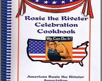 Rosie the Riveter Celebration Cookbook