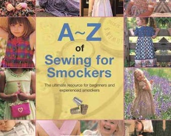 A-Z of Sewing for Smockers Book~Step-by-Step Instructions for Creating Heirloom Garments~900 Color Photos~NEW