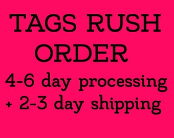 TAG RUSH ORDER 4-6 day processing with 2-3 day shipping + tracking