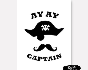 Instant download, Nursery art, Pirate poster, captain wall art, downloadable print, printable quote, black and white nursery, wall art quote