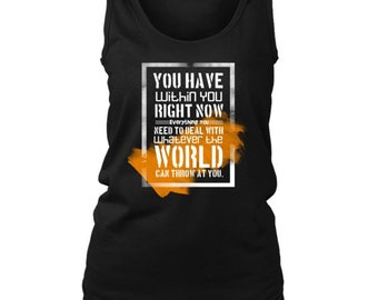 You Have Within You Inspirational Motivational Women's Tank