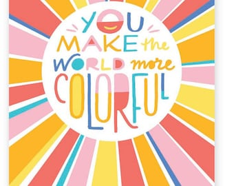 You Make the World More Colorful  • single card