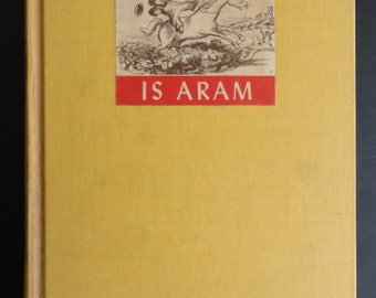 My Name Is Aram by William Saroyan Illustrated by Don Freeman 1940