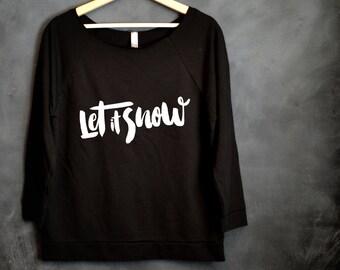 Let It Snow 3/4 Sleeve Shirt, Christmas shirt, Christmas gift, Holiday Sweater, Ugly Sweater, Christmas Shirts for Women, Christmas Sweater