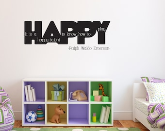 It is a happy talent to know how to play Decal - Ralph Waldo Emerson Quote Wall Art - Children Wall Decal