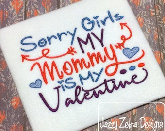 Sorry girls my mommy is my Valentine saying embroidery design - Valentine embroidery design - Valentines day embroidery design