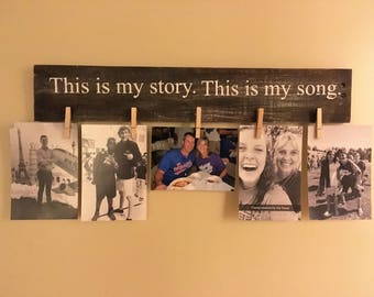 This Is My Story This Is My Song Rusic Sign With Clips~Photo Board~Family~ Wood Sign~ Reclaimed Wood