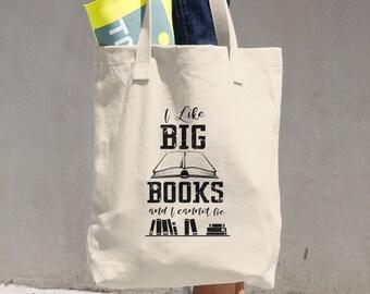 I Like Big Books and I Cannot Lie: Cotton Tote Bag