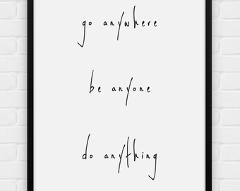 Go Anywhere, Do Anything, Be Anyone - Printable Poster - Digital Art, Download and Print JPG