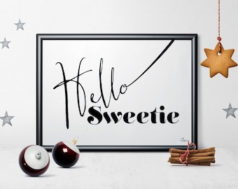 Hello Sweetie - PRINTABLE/DOWNLOADABLE poster scandinavian style typoposter typographic wall decoration