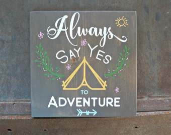 Always Say Yes to Adventure | Wood Signs | Nursery Sign | Home Decor | Wall Decor | Inspirational Sign |  Kid's Room Decor