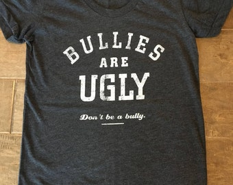 Bullies are Ugly T-Shirt for Women / Women size S / American Apparel Brand 50/50 blend / Heather Black