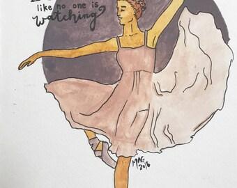 "Ballerina Painting ""Dance like no one is watching"" //print"