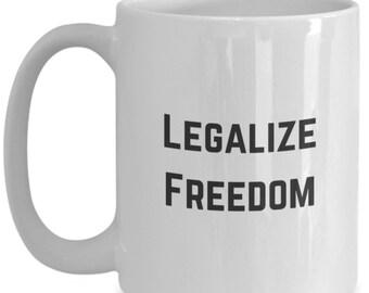 Legalize Freedom coffee mug!