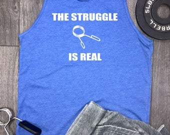 The struggle is real mens workout Tank, funny workout shirt, mens gym tank, mens workout tank, tank workout, gym tank mens, mens gym shirt