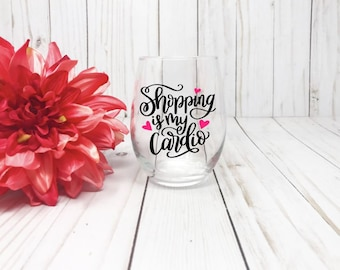 Shopping is my cardio, Funny Wine Glass, Cardio Wine Glass, Shopping Wine Glass, Fitness Wine Glass, Daughter Gift, Mother Gift, Funny Glass