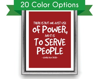 GEORGE H.W. BUSH Quote Art Print - Power to Serve People - America / Presidential /Republican / Motivational / Inspirational Art