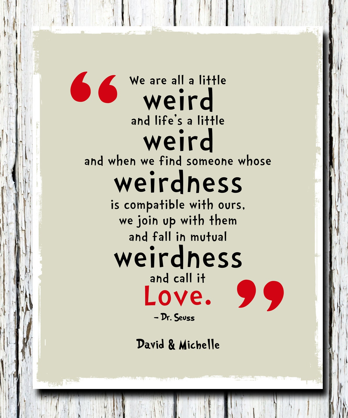 Love Quote Dr Seuss We're All A Little Weird Quote Poster Print Drseuss