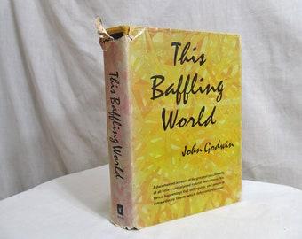 The Baffling World,  John GODWIN, Hart 1968 Hardcover First Edition Phenomena's: Lost Naval fleet, UFO's, Prisoner in the Iron Mask etc.