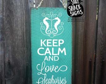seahorse decor, seahorse decoration, seahorse sign, keep calm and love seahorses, seahorse wall decor, keep calm sign