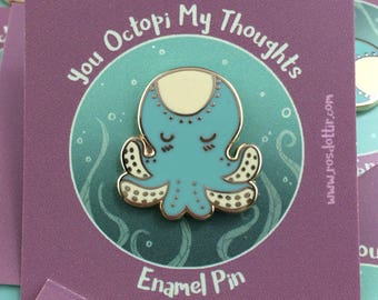 You Octopi My Thoughts 25mm Enamel Pin Badge