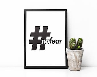 Print #nofear Quote - Inspirational, Motivational Wall Art - Instant Digital Download, Modern and Minimalist Design, Perfect for your Home