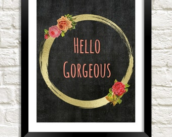 Hello Gorgeous Printable, Instant Download, Chalkboard Art, Motivational Art, Black Gold Wall Art, Teen Room Decor, Dorm Decor, Hello Print