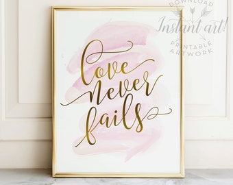 Love never fails PRINTABLE art inspirational quote last minute gift motivational quote, romantic art,pink and gold,feminine,typography print