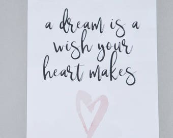 A dream is a wish your heart makes A4 Print
