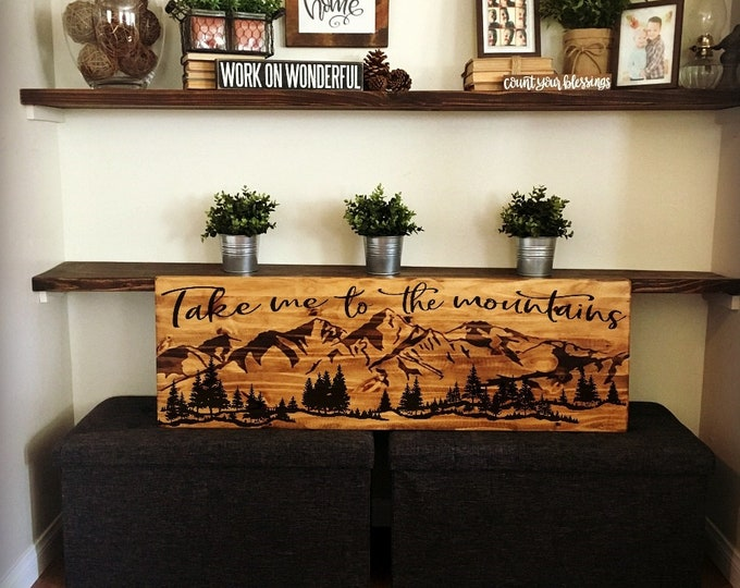 Take Me To The Mountains, Handcrafted Rustic Wood Wall Art, Mountain Decor, Lodge Sign, Retirement Gift