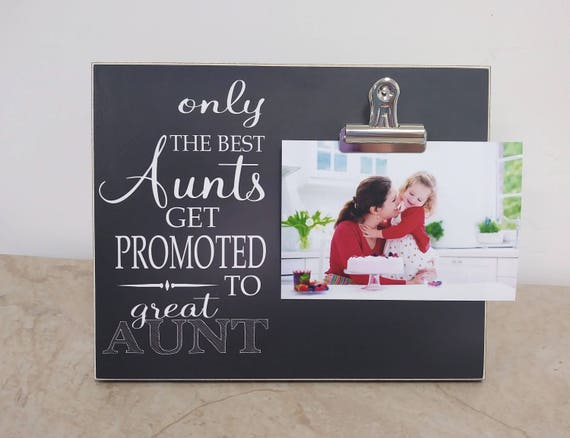 Only The Best Aunts Get Promoted to Great Aunt Photo Frame